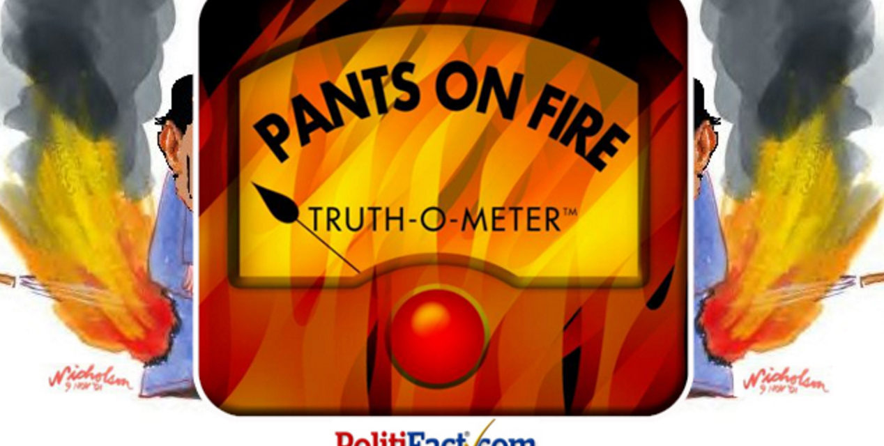 Politifact: Pants On Fire?  Come On!